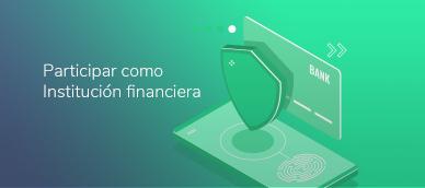 Participar como Institución financiera